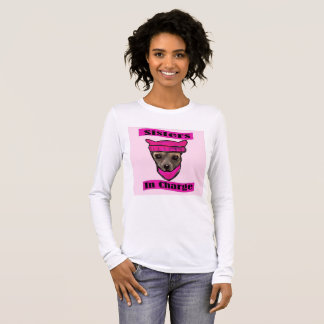 SISTERS IN CHARGE LONG SLEEVE T-Shirt