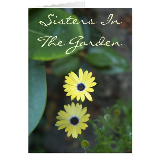 Sisters In The Garden - Sister Card