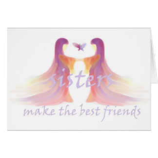 Sisters make the best friends card