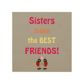 Sisters make The BEST FRIENDS Wood Wall Art