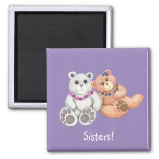 Sisters! Teddy Bears Refrigerator Magnets
