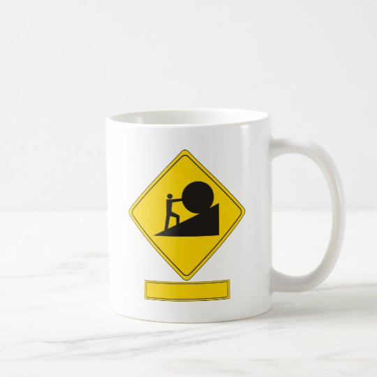 Sisyphus Road Sign Coffee Mug