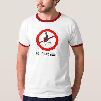 Sit. Don't Squat. T-Shirt