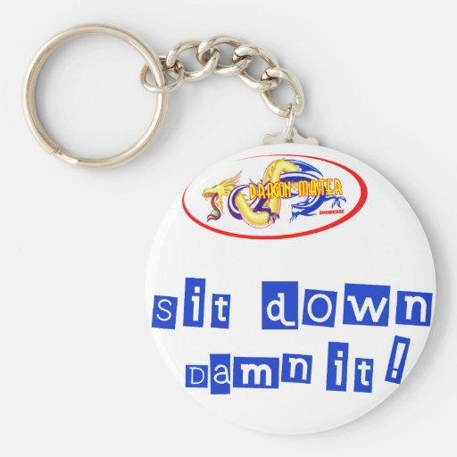 Sit down damn it basic round button keychain