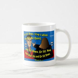 Sit Down. Shut Up. Coffee Mug