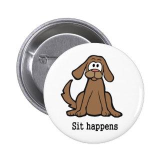 Sit Happens Pinback Button
