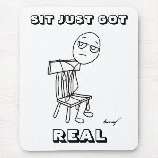 SIT JUST GOT REAL Mousepad