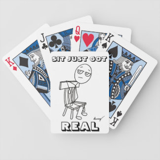 SIT JUST GOT REAL Playing Cards