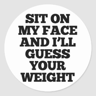 Sit On My Face And I'll Guess Your Weight Sticker