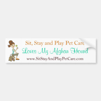 Sit, Stay and Play Pet Care Love My Afghan Hound Car Bumper Sticker