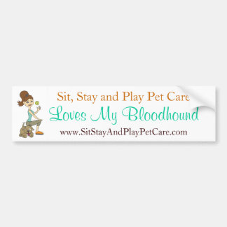 Sit, Stay and Play Pet Care Love My Bloodhound Car Bumper Sticker