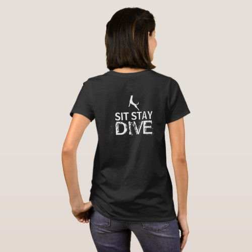 Sit Stay Dive _ Dock Diving Tee