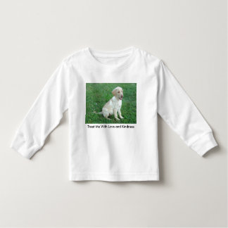 Sittin' Pretty Pup, Treat Me With Love and Kind... Toddler T-shirt