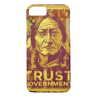 Sitting Bull Trust Government iPhone 7 case
