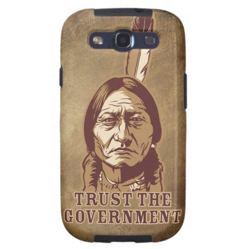 Sitting Bull Trust Government PhoneCases Samsung Galaxy SIII Cases