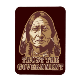 Sitting Bull Trust The Government  Flexi Magnet