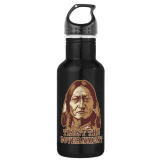 Sitting Bull Trust The Government Liberty Bottle 18oz Water Bottle