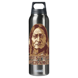 Sitting Bull Trust The Government Liberty Bottle 16 Oz Insulated SIGG Thermos Water Bottle