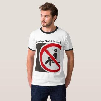 Sitting Not Allowed T-Shirt