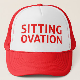 SITTING OVATION funny slogan trucker hat in red