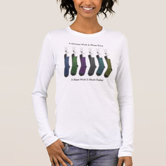 Six coloured socks, A Womens Work Is Never Done... Long Sleeve T-Shirt