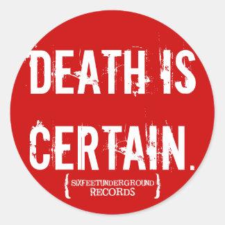 """Six Feet Underground """"Death is certain"""" Sticker"""