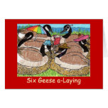 Six Geese a-Laying Greeting Card