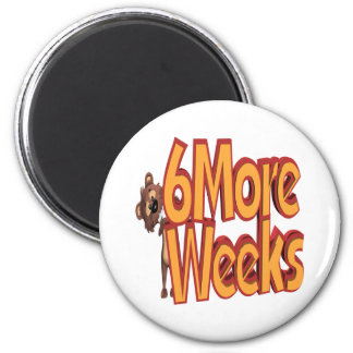 Six More Weeks 2 Inch Round Magnet