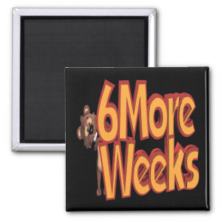 Six More Weeks 2 Inch Square Magnet