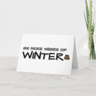 Six more weeks of winter card