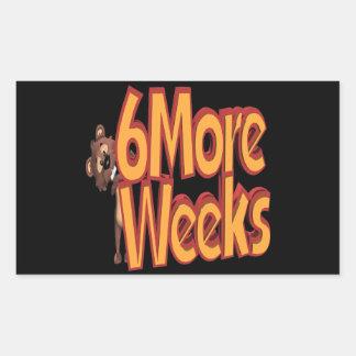 Six More Weeks Rectangular Sticker