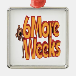 Six More Weeks Square Metal Christmas Ornament