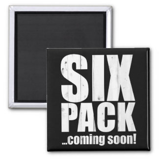 Six pack ... coming soon! magnet