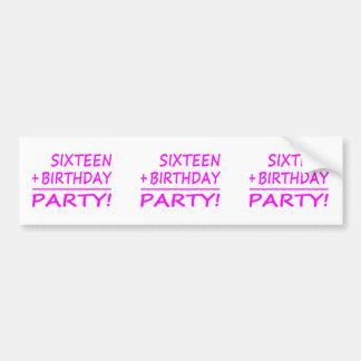 Sixteenth Birthdays : Sixteen + Birthday = Party Bumper Sticker