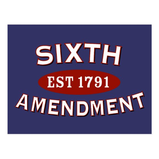 Sixth Amendment Est 1791 Postcard