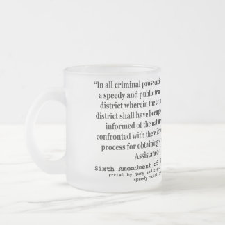Sixth Amendment to the United States Constitution 10 Oz Frosted Glass Coffee Mug