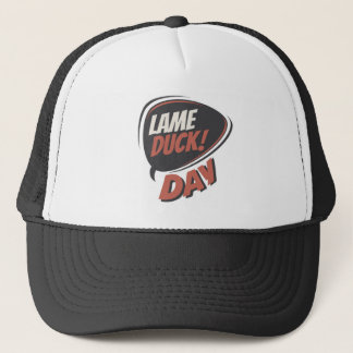 Sixth February - Lame Duck Day - Appreciation Day Trucker Hat
