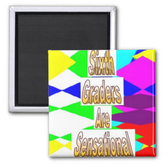 Sixth Graders are Sensational 2 Inch Square Magnet