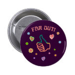 Sixties Far Out Pinback Button