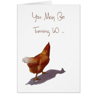 Sixtieth Birthday: You're Still A Spring Chicken Greeting Cards