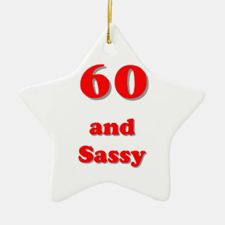 Sixty and sassy humorous age birthday ceramic ornament