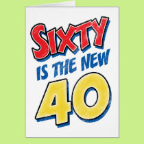 Sixty Is The New 40 Birthday Card
