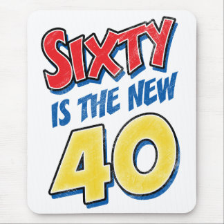 Sixty Is The New 40 Birthday Mouse Pad