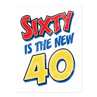 Sixty Is The New 40 Birthday Postcard