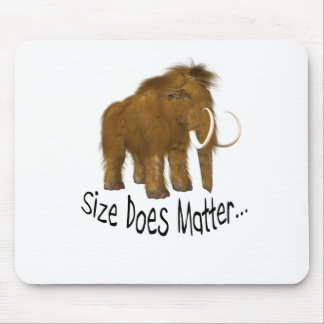 """""""Size Does Matter"""" Wooly Mammoth Mouse Pad"""