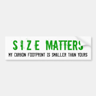 Size Matters Carbon Footprint Bumper Sticker