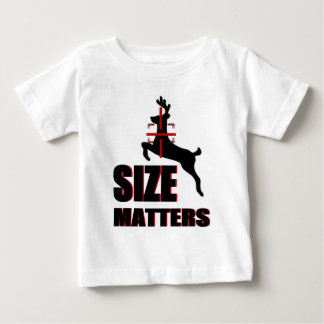 Size Matters! Deer Hunting Baby T-Shirt
