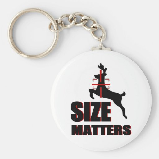 Size Matters! Deer Hunting Key Chain
