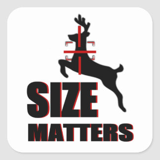Size Matters! Deer Hunting Square Sticker