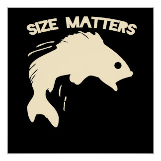 Size matters fishing humor poster